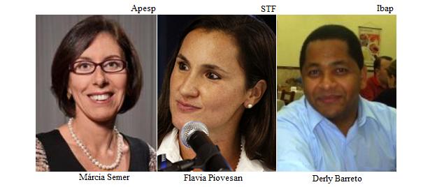 Márcia Semer, Flavia Piovesan e Derly Barreto