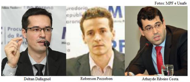 Deltan Dallagnol, Roberson Pozzobon e Athayde Ribeiro Costa