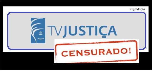 TV Justiça Censurada